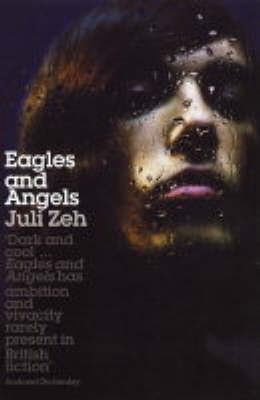 Eagles and Angels by Juli Zeh image