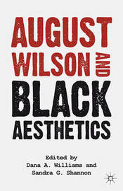August Wilson and Black Aesthetics by S. Shannon
