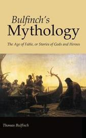Bulfinch's Mythology, Large-Print Edition by Thomas Bulfinch