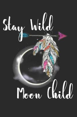Stay Wild Moon Child by Dreamchaser Books