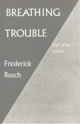 Breathing Trouble by Frederick Busch image