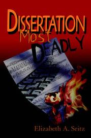 Dissertation Most Deadly by Elizabeth A. Seitz