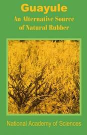 Guayule: An Alternative Source of Natural Rubber by National Academy of Sciences image