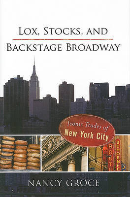 Lox, Stocks, and Backstage Broadway by Nancy Groce