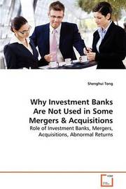 Why Investment Banks Are Not Used in Some Mergers & Acquisitions by Shenghui Tong