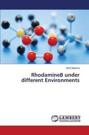 Rhodamineb Under Different Environments by Sharma Amit