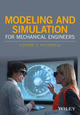 Modeling and Simulation for Mechanical Engineers by Kishore V. Pochiraju