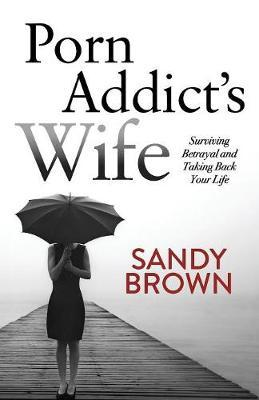 Porn Addict's Wife by Sandy Brown image