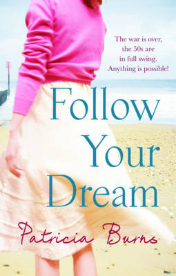 Follow Your Dream by Patricia Burns