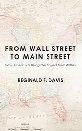 From Wall Street to Main Street by Reginald F Davis