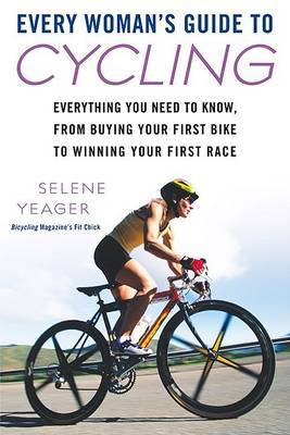 Every Woman's Guide to Cycling by Selene Yeager image