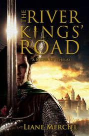 The River Kings' Road: A Novel of Ithelas by Liane Merciel image