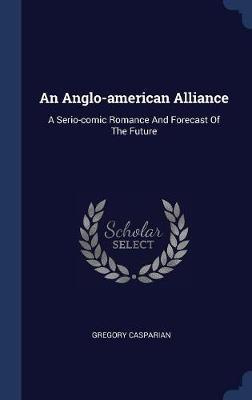 An Anglo-American Alliance by Gregory Casparian image