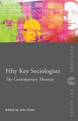 Fifty Key Sociologists: The Contemporary Theorists image