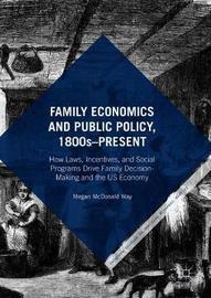 Family Economics and Public Policy, 1800s-Present by Megan McDonald Way