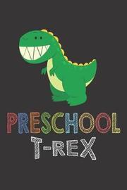 Preschool T-Rex by Creative Juices Publishing