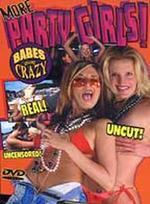 Babes Going Crazy - More Party Girls on DVD