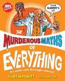 The Murderous Maths of Everything by Kjartan Poskitt