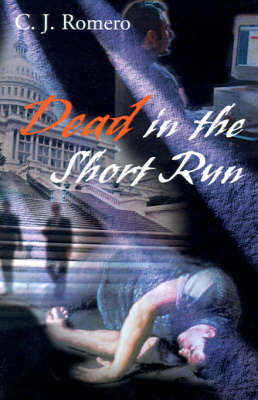 Dead in the Short Run by C. J. Romero
