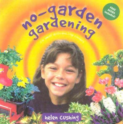 No Garden Gardening by Helen Cushing