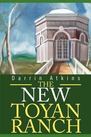 The New Toyan Ranch by Darrin E Atkins image