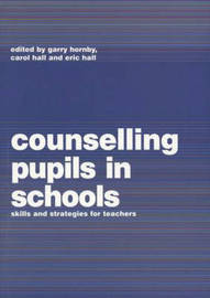 Counselling Pupils in Schools by Garry Hornby