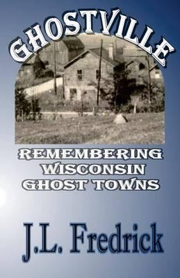 Ghostville by J. L. Fredrick