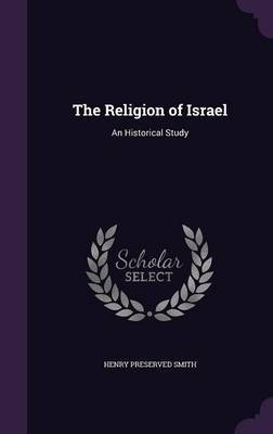 The Religion of Israel by Henry Preserved Smith image