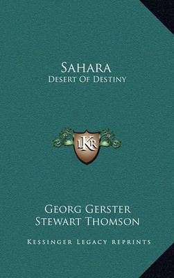 Sahara Sahara: Desert of Destiny Desert of Destiny by Georg Gerster