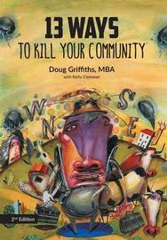 13 Ways to Kill Your Community 2nd Edition by Doug Griffiths