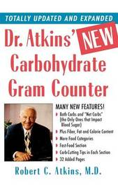 Dr. Atkins' New Carbohydrate Gram Counter by M.D., Robert C. Atkins
