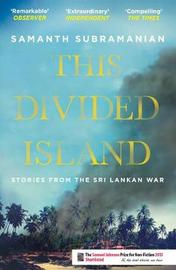 This Divided Island by Samanth Subramanian