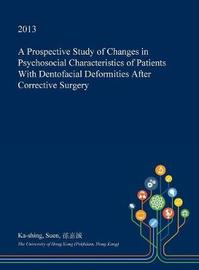 A Prospective Study of Changes in Psychosocial Characteristics of Patients with Dentofacial Deformities After Corrective Surgery by Ka-Shing Suen image