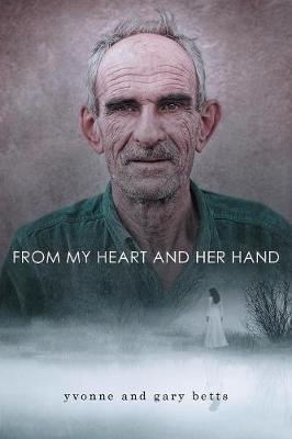 From My Heart and Her Hand by Yvonne Betts