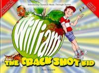 William The Crack Shot Kid (with CD) by Ann Bryant image