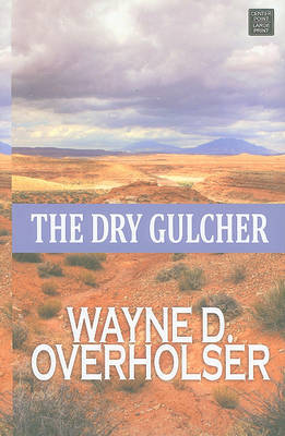 The Dry Gulcher by Wayne D Overholser