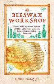 The Beeswax Workshop by Christine Dalziel