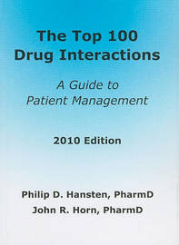 The Top 100 Drug Interactions: A Guide to Patient Management by Philip D Hansten, Pharmd image