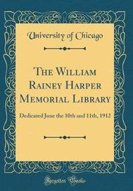 The William Rainey Harper Memorial Library by University of Chicago image
