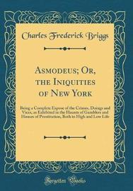 Asmodeus; Or, the Iniquities of New York by Charles Frederick Briggs image