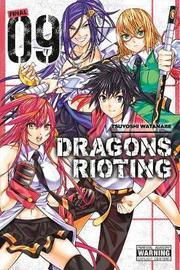 Dragons Rioting, Vol. 9 by Tsuyoshi Watanabe