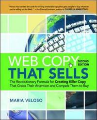 Web Copy That Sells: The Revolutionary Formula for Creating Killer Copy That Grabs Their Attention and Compels Them to Buy by M. Veloso image
