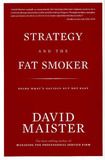 Strategy and the Fat Smoker by David H Maister