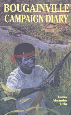 Bougainville Campaign Diary by Yauka Liria