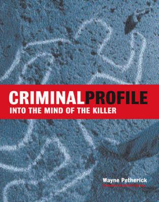 Criminal Profile by Wayne Petherick