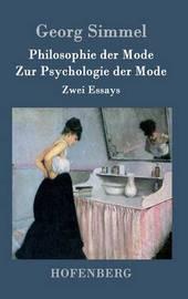 Philosophie Der Mode / Zur Psychologie Der Mode by Georg Simmel