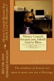 Money Cometh Because You Asketh God to Bless Part 2 by Rev Dan Edward Knight Sr image
