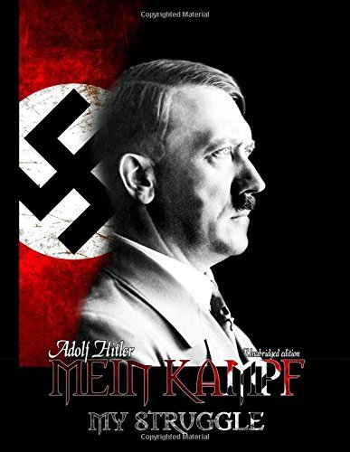 Mein Kampf - My Struggle by Adolf Hitler
