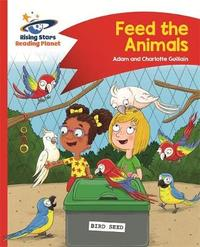Reading Planet - Feed the Animals - Red B: Comet Street Kids by Adam Guillain