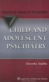 Child and Adolescent Psychiatry by Dorothy Stubbe image